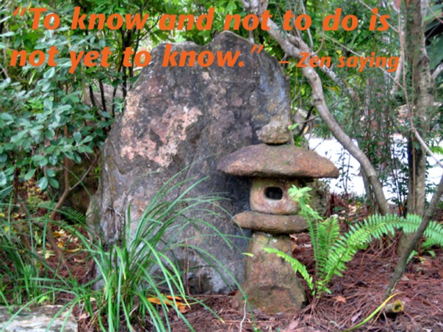 Zen-saying_to know and not to do is not yet to know