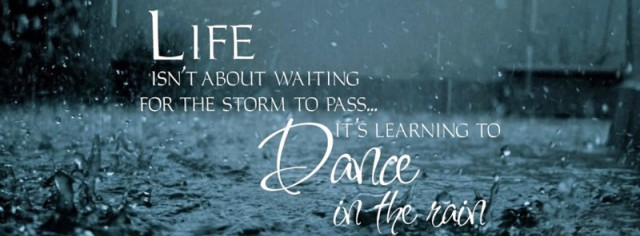 life-isnt-about-waiting-for-the-storm-to-pass