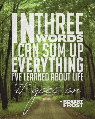 Robert-Frost_Life goes on