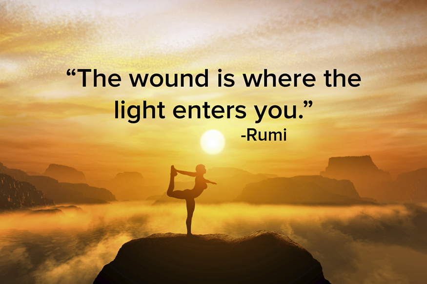 The wound is where the light enters you